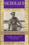Nicholas II: Twilight of the Empire