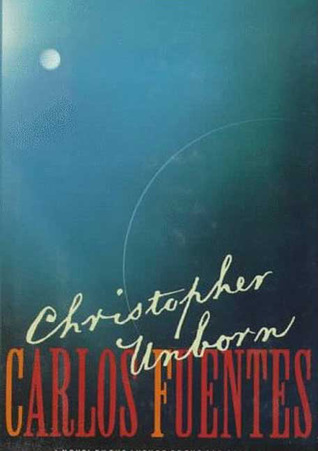 Christopher Unborn by Carlos Fuentes