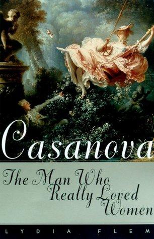 Casanova: The Man Who Really Loved Women
