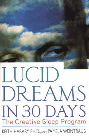 Ebook Lucid Dreams in 30 Days: The Creative Sleep Program by Keith Harary PDF!