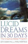 Lucid Dreams in 30 Days: The Creative Sleep Program