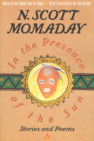 In The Presence of The Sun: Stories and Poems