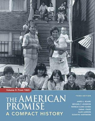 The American Promise: A Compact History, Volume II: From 1865 PDF FB2 por James L. Roark