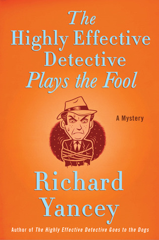 The Highly Effective Detective Plays the Fool (The Highly Effective Detective, #3)
