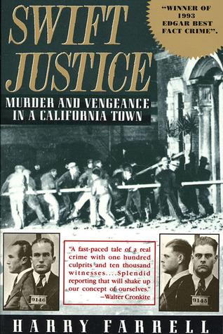 Swift Justice: Murder & Vengeance In A California Town