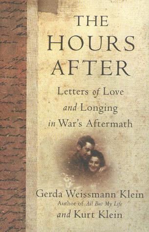 The Hours After by Gerda Weissmann Klein