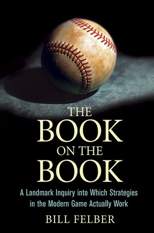 The Book on The Book: A Landmark Inquiry into Which Strategies in the Modern Game Actually Work