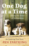 One Dog at a Time by Pen Farthing