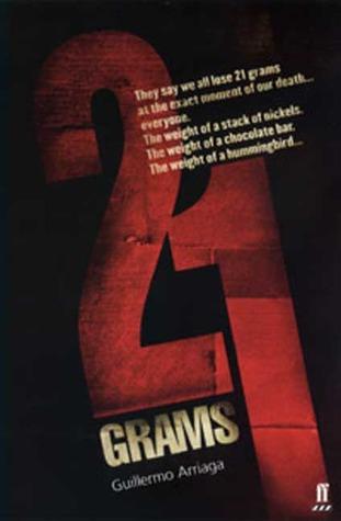21 Grams by Guillermo Arriaga