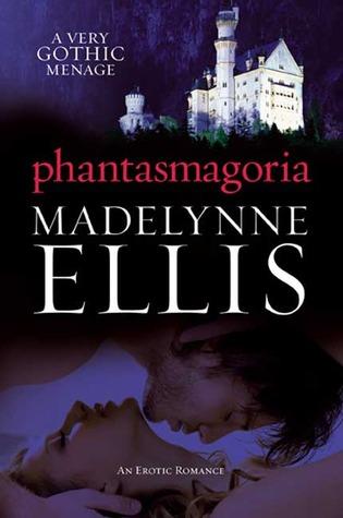 Phantasmagoria by Madelynne Ellis