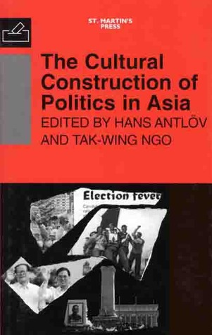Download and Read online The Cultural Construction of Politics in Asia books