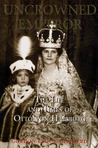 Uncrowned Emperor: The Life and Times of Otto von Habsburg