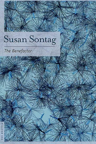 The Benefactor by Susan Sontag