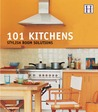 101 Kitchens: Stylish Room Solutions