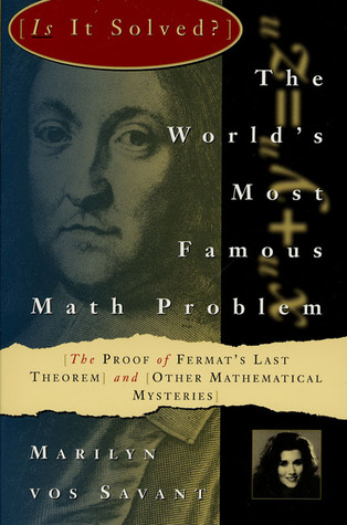 The World's Most Famous Math Problem: The Proof of Fermat's Last Theorem and Other Mathematical Mysteries