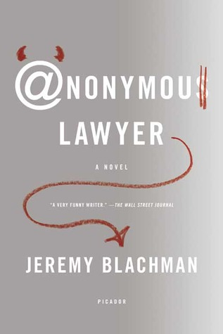 Anonymous Lawyer: A Novel - Jeremy Blachman