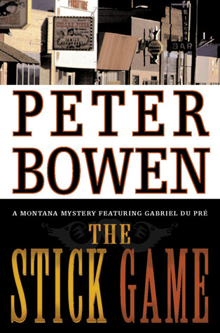 The Stick Game by Peter Bowen