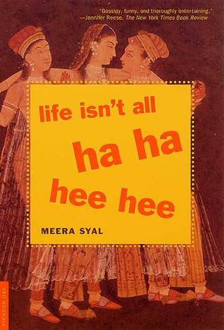 Life Isn't All Ha Ha Hee Hee by Meera Syal