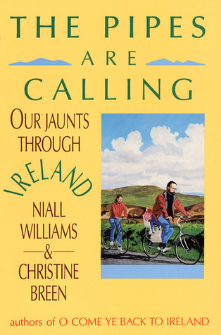 Ebook The Pipes are Calling: Our Jaunts Through Ireland by Niall Williams read!