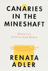 Canaries in the Mineshaft: Essays on Politics and Media