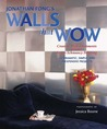 Jonathan Fong's Walls That Wow: Creative Wall Treatments Without Fancy-Schmancy Painting
