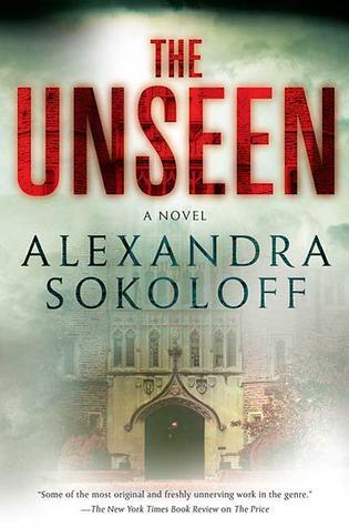 The Unseen by Alexandra Sokoloff