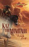 Kaz the Minotaur (Dragonlance: Heroes, #4; Heroes II, #1)