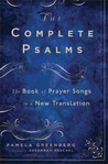 The Complete Psalms: The Book of Prayer Songs in a New Translation