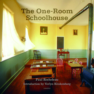 The One Room School House: A Tribute To A Beloved National Icon