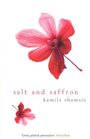 Salt and Saffron by Kamila Shamsie