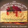 """The 50 Best Cheesecakes in the World: The Winning Recipes from the Nationwide """"Love that Cheesecake"""" Contest"""
