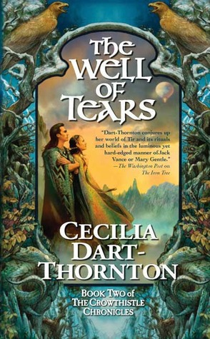 The Well of Tears by Cecilia Dart-Thornton