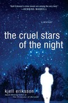 Download ebook The Cruel Stars of the Night by Kjell Eriksson