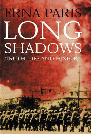 Long Shadows: Truth, Lies and History