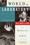 World as Laboratory by Rebecca Lemov