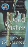 The Good Sister by Diana Diamond