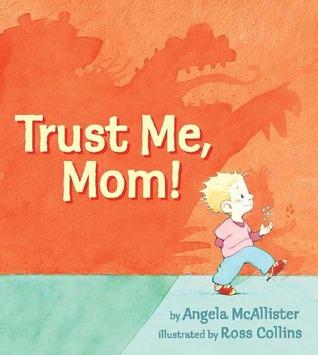 Trust Me, Mom! by Angela McAllister