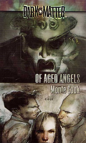 Of Aged Angels by Monte Cook