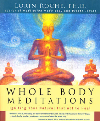 Whole Body Meditations: Guiding Your Natural Instinct to Heal