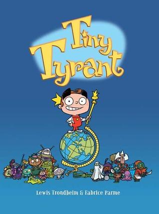 Tiny Tyrant by Lewis Trondheim