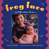 Frog Face: My Little Sister and Me