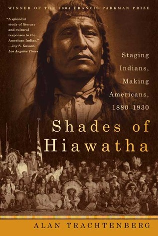 shades-of-hiawatha-staging-indians-making-americans-1880-1930