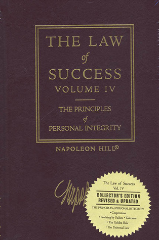 The Law of Success, Volume IV: The Principles of Personal Integrity