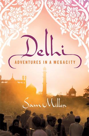 Delhi: Adventures in a Megacity