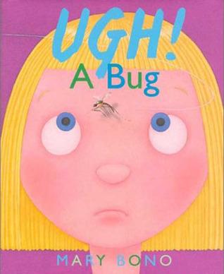 Ugh! a Bug by Mary Bono