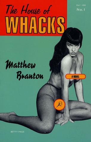 The House of Whacks: A Novel por Matthew Branton DJVU EPUB