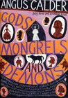 Gods, Mongrels, and Demons: 101 Brief But Essential Lives