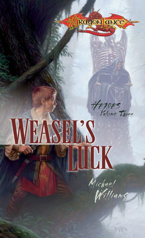 Weasel's Luck (Dragonlance: Heroes, #3)