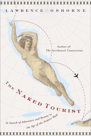 The Naked Tourist by Lawrence Osborne
