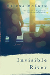 Invisible River by Helena McEwen